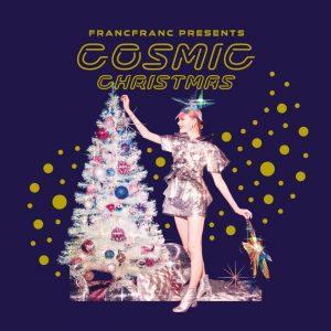 Francfranc_19Xmas_COSMIC-CRISTMAS-CD.jpg#asset:2940:square300